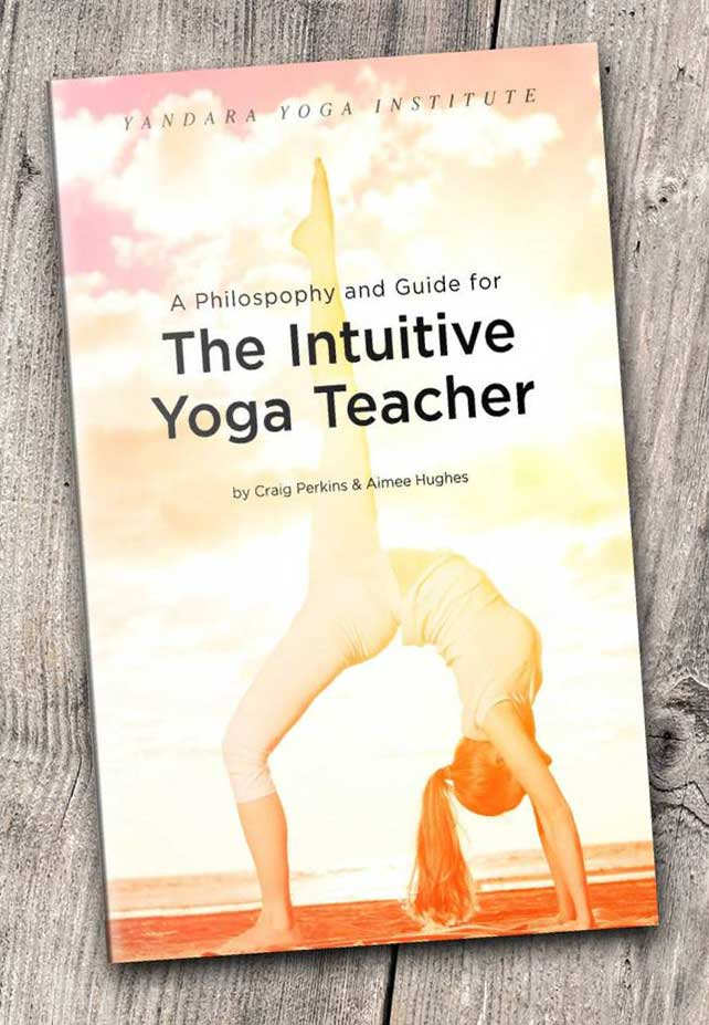 A Philosophy and Guide for the Intuitive Yoga Teacher